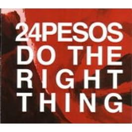 24 Pesos - Do the Right Thing (Music CD) London