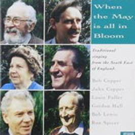Various Artists - When The May Is All In Bloom (Traditional Singing From South East England) London