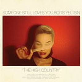 Someone Still Loves You Boris Yeltsin - The High Country [VINYL] London