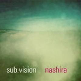 Sub. Vision - Nashira (Music CD) London