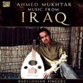 Ahmed Mukhtar - Music From Iraq (Babylonian Fingers) (Music CD) London